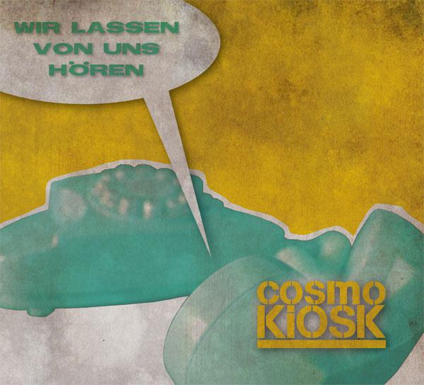 cosmokiosk - wir lassen von uns hören